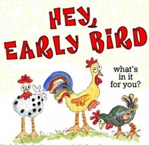 Hey early bird